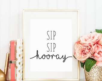 Sip Sip Hooray Bridal Shower Bachelorette Party Printable Sign, Champagne Wine Mimosa Wedding Printable Digital Instant Download, 8x10