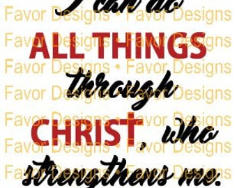 I Can Do all Things Through Christ SVG JPEG Cut File Digital Download