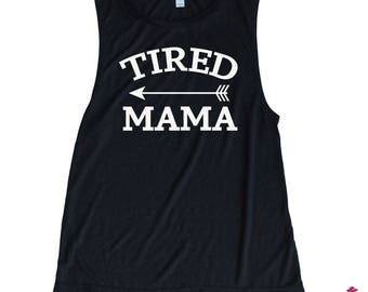 Tired Mama Muscle Tank - Tired Mom Muscle Tank - Workout Tank -  Flowy Muscle Tank - Tired Moms - Busy Moms - New Baby - Sleep Deprived