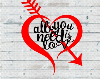 Heart, Valentine, Love, All you Need is Love Svg,Dxf,Png,Jpeg