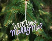 Will You Marry Me? Christmas Ornament - Choose your color! | Christmas Ornament | Proposal | Christmas Proposal | Christmas Engagement