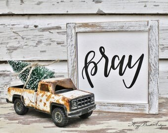 Farmhouse Decor Sign PRAY Wood Framed CHIPPY WHITE Farmhouse Decor Fixer Upper Decor Salvaged Barn Wood Mini Christmas Sign