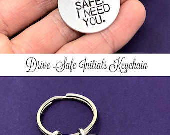 Drive Safe I Need You Keychain, Initials Keychain, Personalized Keychain, Custom Gift, Hand Stamped For Him, Husband Gift, Trucker Gift