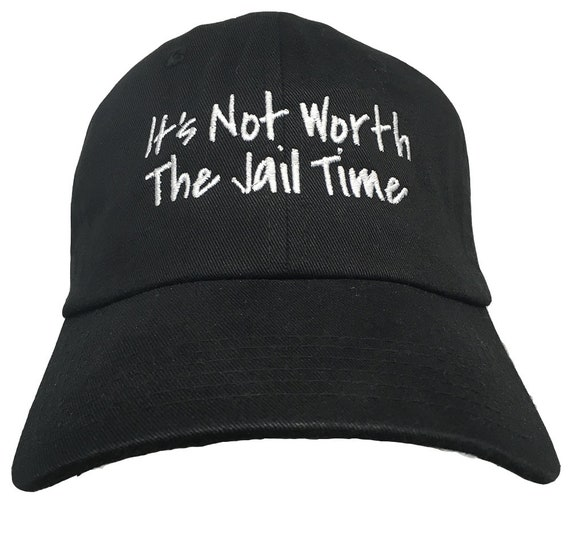 It's Not Worth The Jail Time (Polo Style Ball Various Colors with White Stitching)