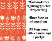 Wildflower in Sun, Knitting Project Bag, Large Project Bag, Drawstring, Zippered, Sock Sack, Yarn Tote, Sock Project