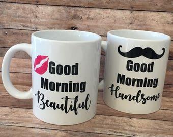 Good morning beautiful, good morning handsome, couples mug set of 2