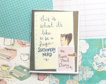 The Paper Trail Diary #1: This is What It's Like to be a Huge Stationery Nerd
