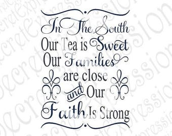 In The South Svg, Sweet Tea Svg, Southern Svg, South Svg, Svg File, Digital Cutting File, JPeg DXF, SVG Cricut, SVG Silhouette, Print File