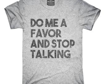 Do Me A Favor and Stop Talking T-Shirt, Hoodie, Tank Top, Gifts