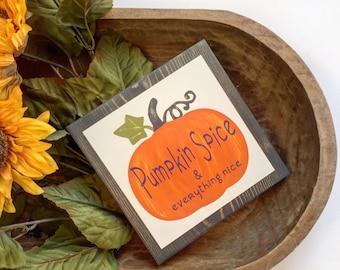 Rustic Fall PUMPKIN SPICE & everything nice Sign, Fall decor, Autumn decor, Seasonal signs