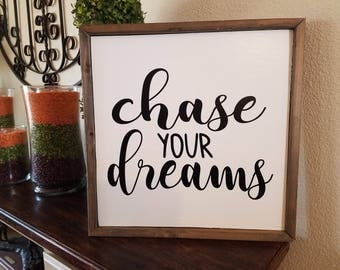 Chase Your Dreams Wood Sign