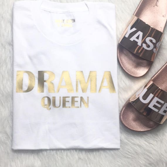 Drama Queen / Statement Tee / Graphic Tee / Statement Tshirt / Graphic Tshirt / T-shirt