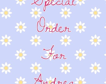 Special order for Andrea