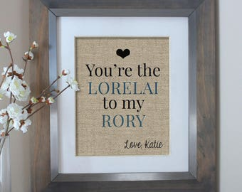 You're the Lorelai to my Rory Burlap Print   Gilmore Girls   Personalized Gift for Mom, Gift for Mom from Daughter   Christmas Gifts for Mom