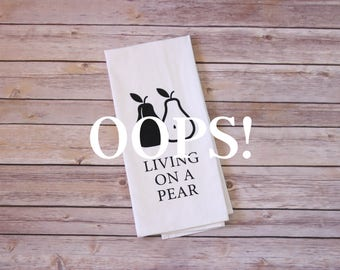 OOPS!  Floursack Tea Towel - Living On A Pear