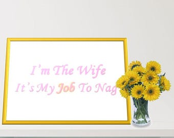 Printable Wall Art - Wife Humor - Marriage Quote