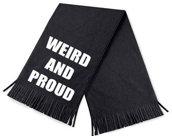 Weird and proud scarf - punk scarf - punk scarves - funny scarf - funny scarves - black scarf - black scarves - weird -unique scarf - fleece