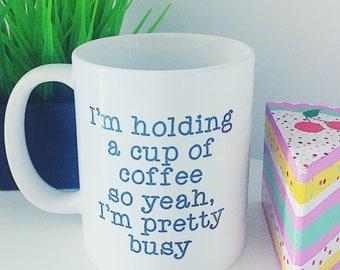 Funny Coffee Mug, Humour Mug, Office Mug, Ceramic Coffee Mug, Birthday Gift, Office Gift, Motivational Mug, Coffee Mug, Coffee Lover