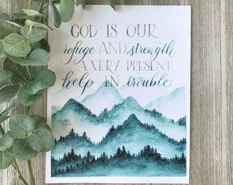 God is our Refuge and Strength - Watercolor Painting and Lettering -Mountain Scripture Print - Psalms 46:1 - Bible Verse Wall Art