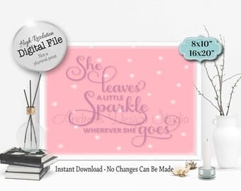 She Leaves A Little Sparkle Wherever She Goes, Nursery Decor, Children's Room Decor, Printable Sign, Instant Download, Digital Files