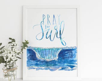 Pray for Surf, Surfer Decor, Pray for Waves, Hippie Boho Chic, Instant Download, Surf Shack Decor, California, Surfing Quote, Surf Printable