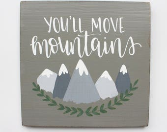 """Hand Lettered """"You'll Move Mountains"""" Wood Sign"""
