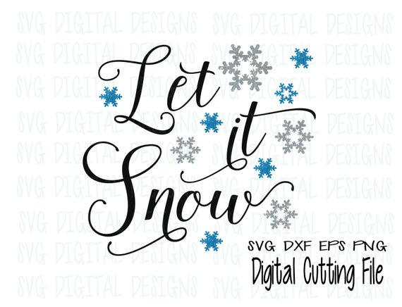 Let It Snow Svg Cut File Design Christmas Holiday Winter Svg Joss Picture Cam