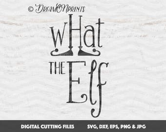 What the Elf SVG Cutting Files, Merry Christmas SVG Files, Holiday svg Elf, Vector files for Cricut, Silhouette Cutting Machines SVDP271