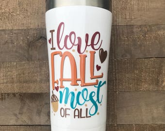I Love Fall Most of All Travel Tumbler | Custom Gifts