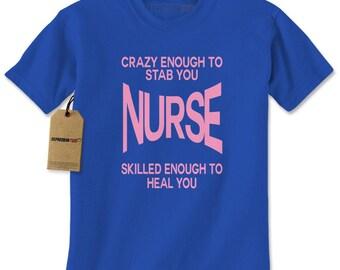 Nurse - Crazy Enough To Stab You Mens T-shirt