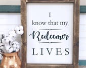 I know that my Redeemer lives Framed Wood Sign