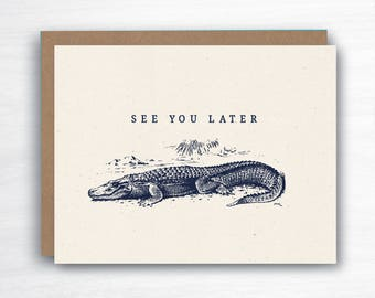 See you Later Alligator - Goodbye Card - Trip Card - Bon Voyage Card - See you Later Card - New Job Card - Moving Card - Coworker Quit Card