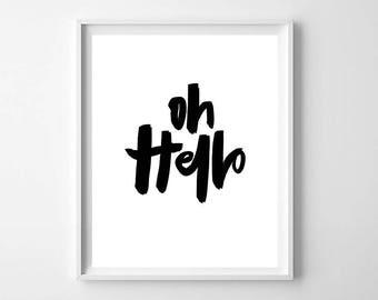 Oh Hello Wall Art PRINTABLE - Hello Wall Art Poster - Black and White Minimalist Print - Modern Home Decor - Hand Lettered Art Print