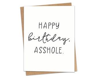 Happy Birthday, Asshole Greeting Card SKU C234