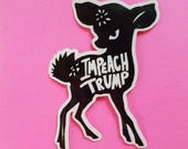 IMPEACH TRUMP Angry Doe Sticker! Resist, Anti Trump, Women's March, Feminism