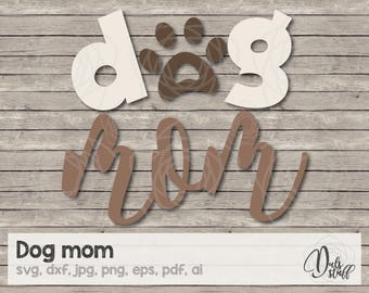 Dog mom svg, dog mom, dog mom silhouette, dog mom cricut, dog mom scanncut, dog mom cut files, svg, dxf, jpg, png, eps, pdf, ai