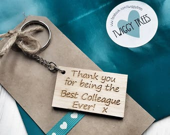 Wooden Thank you for being the best colleague ever Keyring Gift Engraved work secret Santa friend employee