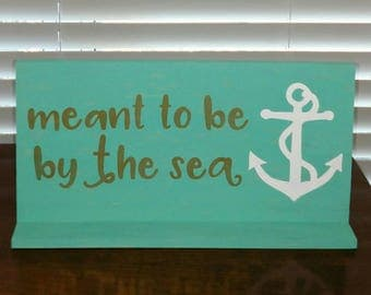 Meant to Be By the Sea Hand Painted Sign
