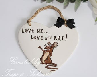 Handmade Hanging Heart - Love me love my Rat! A super cute, fun little rat lovers or rat owners gift. Animal Lovers Gift. Pet rat