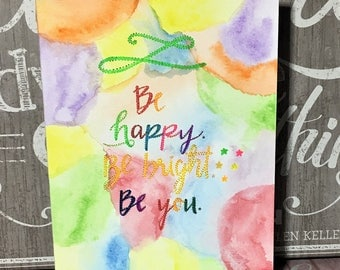 Original hand-painted watercolor card / Be happy Be bright Be you / Quote card /Encouragement card, NOT a print