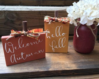 Welcome Autumn Sign. Hello Fall Sign. Fall Decor. Rustic Holiday Decor. Thanksgiving Decor. Mantel Decor. Pumpkin Sign.