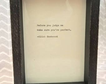 Vintage Clint Eastwood Quote Typed on Typewriter