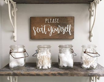 Please Seat Yourself - Wood Sign