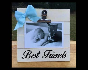 Best Friends - Puppy/Dog Sibling - New Baby Birth Announcement - Family Gift - Picture/Photo Clip Frame - Custom Made - Options Available!