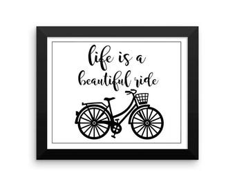 Framed poster, life is a beautiful ride