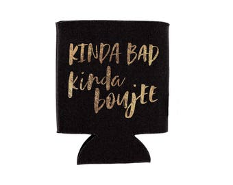 kinda bad kinda boujee beverage holder // bachelorette party favor // can cooler // drink holder // metallic gold print // tailgate gift