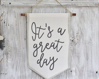 It's a great day - canvas print - wall hanging - canvas banner wall decoration - a good day - today is a great day
