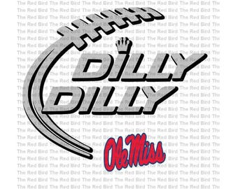 Dilly Dilly Ole Miss Football funny printable Digital download cut file  SVG, DXF, PnG, EpS, PdF