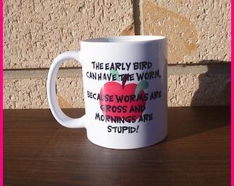 The Early Bird can have the Worm Coffee Mug