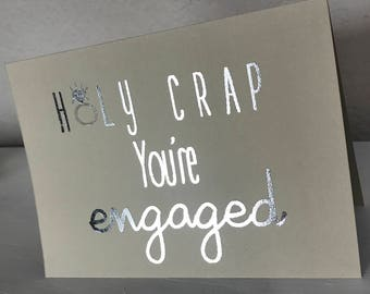 Holy Crap -Engagement Greeting Card